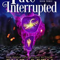 Fate Interrupted by Elizabeth Hunter @EHunterWrites @jennbeachpa @jennw23 #KindleUnlimited #PWF