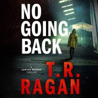 🎧 No Going Back by TR Ragan @TRRaganAuthor #JennicaDamon #BrillianceAudio #KindleUnlimited #LoveAudiobooks