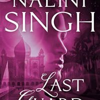 Last Guard by Nalini Singh @NaliniSingh @BerkleyRomance