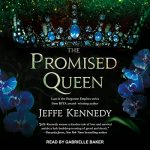 The Promised Queen (Forgotten Empires #3) by Jeffe Kennedy narrated by Gabrielle Baker