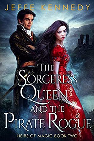 The Sorceress Queen and the Pirate Rogue by Jeffe Kennedy @jeffekennedy