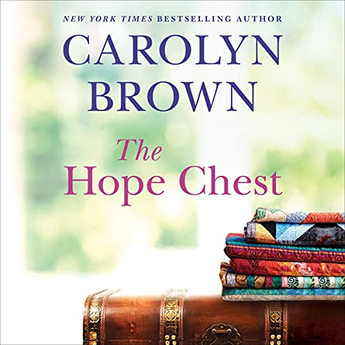 🎧  Hope Chest by Carolyn Brown #CarolynBrown  @brit_pressley @BrillianceAudi1 #LoveAudiobooks #JIAM #KindleUnlimited