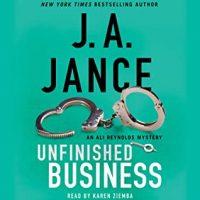 ? Unfinished Business by JA Jance @JAJance #KarenZiemba @SimonAudio #LoveAudiobooks