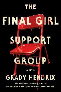The Final Girl Support Group by Grady Hendrix @grady_hendrix @BerkleyPub