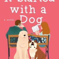 It Started with a Dog by Julia London @juliaflondon @BerkleyRomance @BerkleyPub