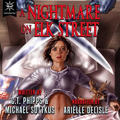 🎧 A Nightmare on Elk Street by C.T. Phipps and Michael Suttkus @Willowhugger @ArielleAudio @CrossroadPress #MichaelSuttkus #LoveAudiobooks