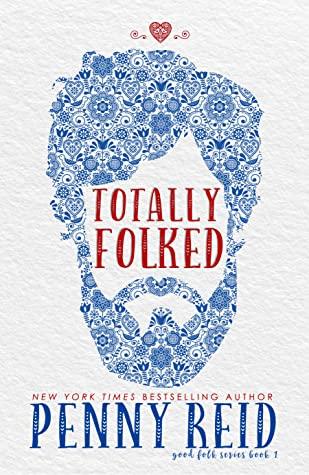 Totally Folked by Penny Reid @ReidRomance @jennw23 #GIVEAWAY