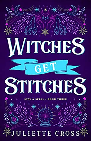 Witches Get Stitches by Juliette Cross