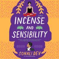 🎧 Incense and Sensibility by Sonali Dev @Sonali_Dev @soneela  @HarperAudio #LoveAudiobooks @WmMorrowBooks