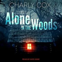 🎧 Alone in the Woods by Charly Cox @charlylynncox #KateZane @TantorAudio #LoveAudiobooks