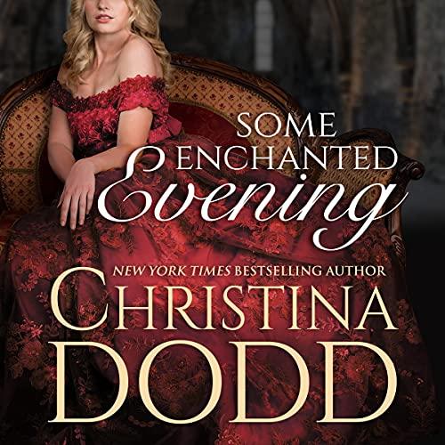 🎧 Some Enchanted Evening by Christina Dodd @ChristinaDodd #HeatherWilds #BrillianceAudio #LoveAudiobooks
