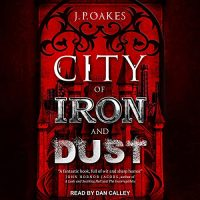 🎧 City of Iron and Dust by JP Oakes @jp_oakes #DanCalley @TantorAudio  #LoveAudiobooks