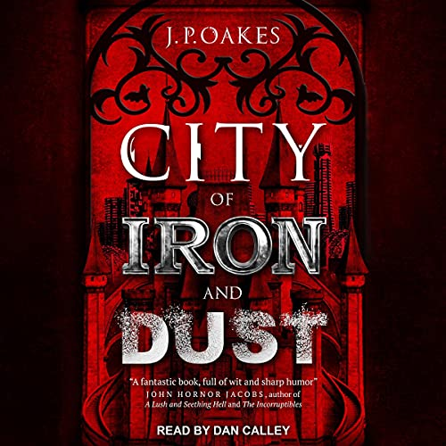 City of Iron and Dust by JP Oakes