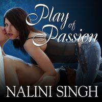 Read-along & Giveaway: Play of Passion by Nalini Singh @NaliniSingh  #AngelaDawe @TantorAudio @BerkleyRomance #Read-along #GIVEAWAY #LoveAudiobooks