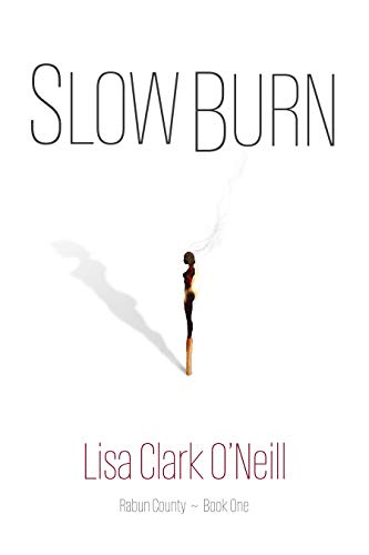 Slow Burn by Lisa Clark O'Neill