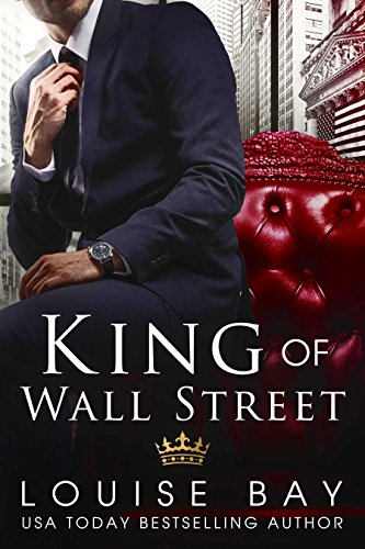 The King of Wall Street by Louise Bay