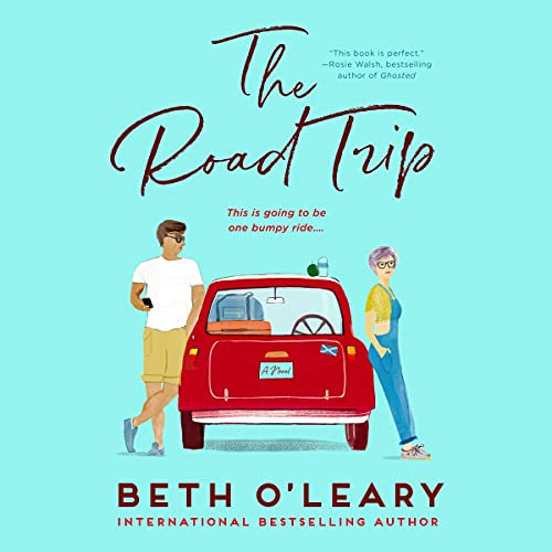 🎧 The Road Trip by Beth O'Leary #BethOLeary #JoshDylan #EleanorTomlinson @PRHAudio #LoveAudiobooks