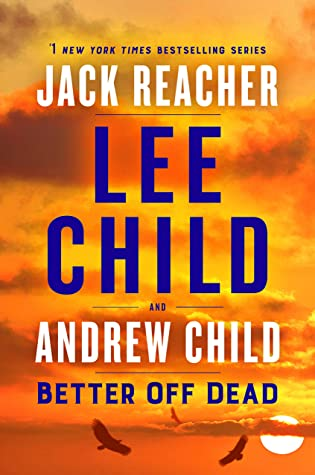 Better Off Dead by Andrew Child, Lee Child