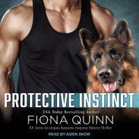 🎧 Protective Instinct by Fiona Quinn @FionaQuinnBooks  @AidenSnowVoice @TantorAudio @LoveAudiobooks #KindleUnlimited