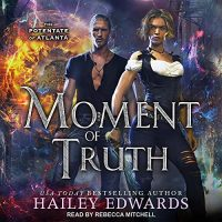 ? Moment of Truth by Hailey Edwards @HaileyEdwards #RebeccaMitchell @TantorAudio #KindleUnlimited #LoveAudiobooks