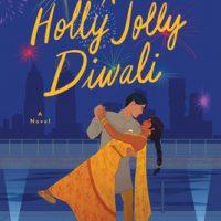 A Holly Jolly Diwali by Sonya Lalli @sonya_lalli @BerkleyRomance @BerkleyPub