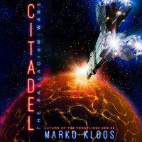 🎧 Citadel by Marko Kloos @markokloos  #BrilianceAudio #KindleUnlimited #LoveAudiobooks