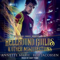 🎧 Hellbound Guilds & Other Misdirections by Annette Marie @AnnetteMMarie @therobj #IggyToma @TantorAudio #LoveAudiobooks #KindleUnlimited