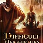 Difficult Neighbours (The Order #7) by A.C. Donaubaue