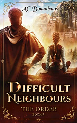 Difficult Neighbours by A.C. Donaubauer