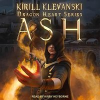 🎧 Ash by Kirill Klevanski #KirillKlevanski @KirbyHeyborne @TantorAudio #LoveAudiobooks #KindleUnlimited