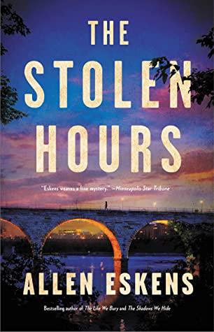 The Stolen Hours by Allen Eskens