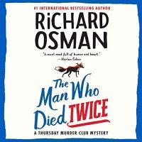 🎧 The Man Who Died Twice by Richard Osman @richardosman #LesleyManville @PRHAudio #LoveAudiobooks