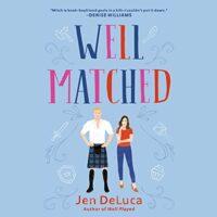 🎧 Well Matched by Jen DeLuca @jaydee_ell @brit_pressley @BerkleyRomance @BerkleyPub @PRHAudio #LoveAudiobooks