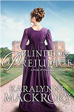 Blinded by Prejudice by KaraLynne Mackrory