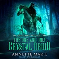 🎧The One and Only Crystal Druid by Annette Marie @AnnetteMMarie @CrisDukehart @TantorAudio #LoveAudiobooks #KindleUnlimited