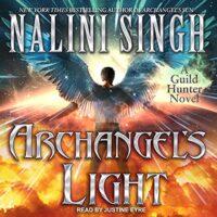 🎧 Archangel's Light by Nalini Singh @NaliniSingh #JustineEyre @TantorAudio @BerkleyPub #LoveAudiobooks
