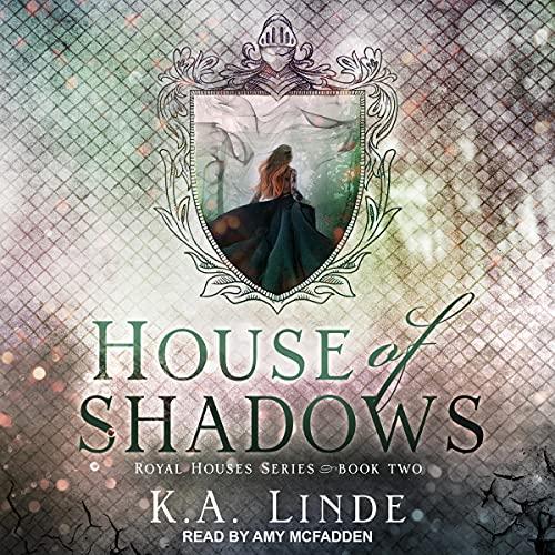 House of Shadows by KA Linde